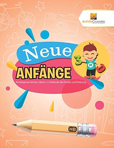 Neue Anfänge : Kindergarten lernen | Band -2 | Verbinde die Punkte und Färbung (Pack Färbung Bücher)