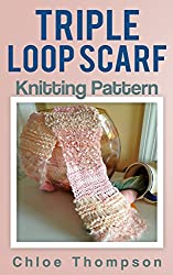 Triple Loop Scarf: Knitting Pattern (English Edition)