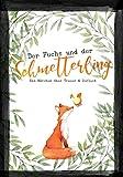 Der Fuchs und der Schmetterling: Eine Geschichte über Verlust und Trauer für Kinder aus dem Buch