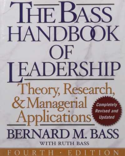 The Bass Handbook of Leadership: Theory, Research, and Managerial Applications (M Bernard Bass)