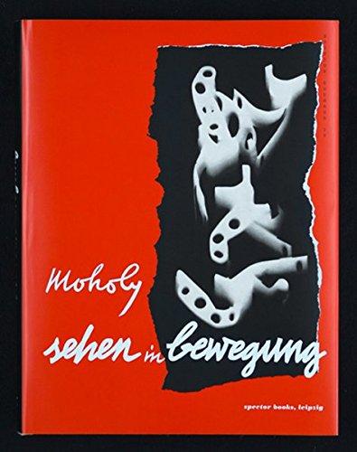 Sehen in Bewegung: Deutsche Erstausgabe von Vision in Motion, Edition Bauhaus 39 Buch-Cover