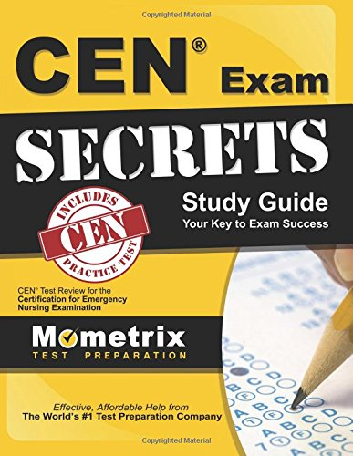 CEN Exam Secrets Study Guide: CEN Test Review for the Certification for Emergency Nursing Examination