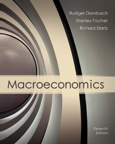By Rudiger Dornbusch, Stanley Fischer, Richard Startz: Macroeconomics Eleventh (11th) Edition