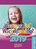 Warum wackelt Wackelpudding?  2019: Aufstellbarer Tages-Abreisskalender für Kinder zum rätseln I 12 x 16 cm