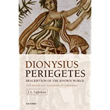Dionysius Periegetes: Description of the Known World With Introduction, Text, Translation, and Commentary