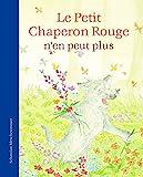 Petit Chaperon rouge n'en peut plus (Le) | Meschenmoser, Sébastien. Auteur