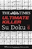 Times Ultimate Killer Su Doku Book 6, The (The Times Ultimate Killer Su Doku)