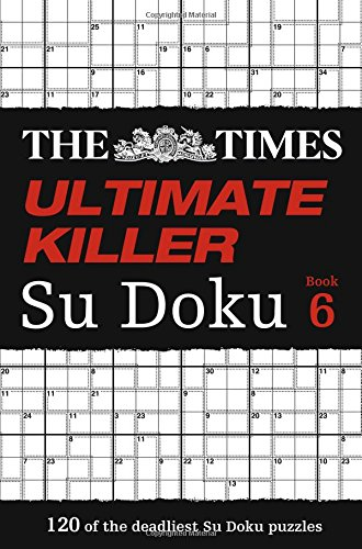 The Times Ultimate Killer Su Doku Book 6 por The Times Mind Games