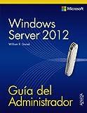 Windows Server 2012. Guía del Administrador (Manuales Técnicos)