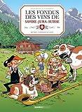 Les fondus du vin : Jura Suisse Savoie + livre de cave offert