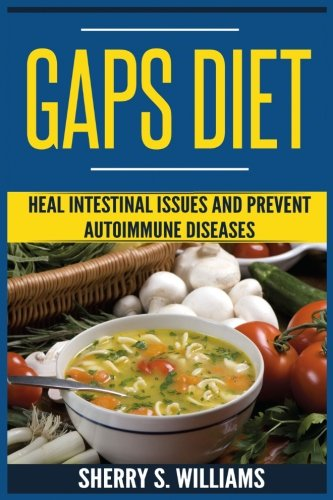 gaps-diet-heal-intestinal-issues-and-prevent-autoimmune-diseases-leaky-gut-gastrointestinal-problems