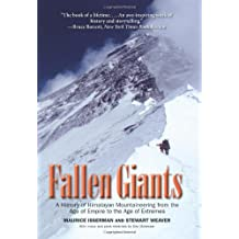 Fallen Giants – A History of Himalayan Mountineering from the Age of Empire to the Age of  Extremes