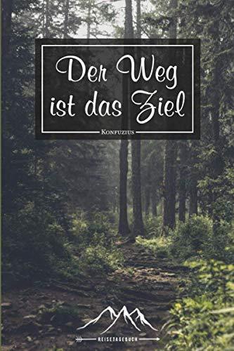 Reisetagebuch: Tagebuch für Urlaub mit Spruch Reisen und Wandern in den Bergen ca DIN A5 weiß über 110 Seiten