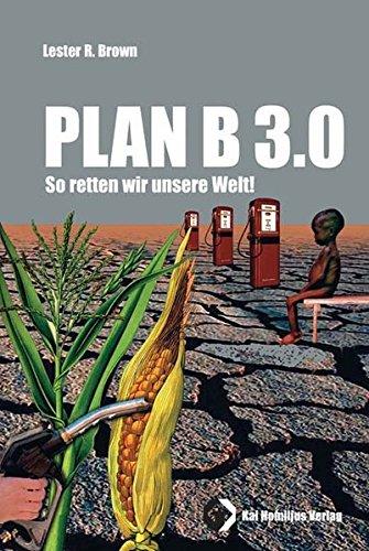 Plan B 3.0: So retten wir die Welt