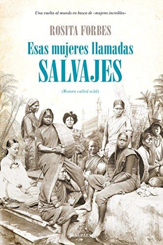 Esas mujeres llamadas salvajes (Memorias y biografías) eBook ...