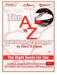 The AtoZ Of Drumming Tutor Book: The Right Route For You (The Stick Bag Buddy Series)