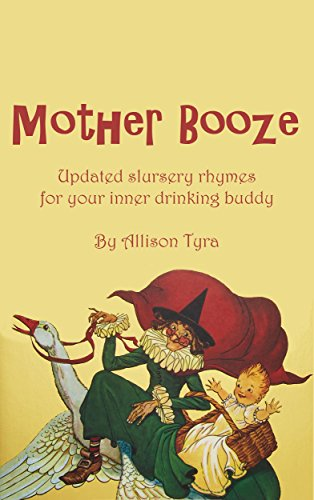 Mother Booze: Updated Slursery Rhymes for your Inner Drinking Buddy (English Edition)