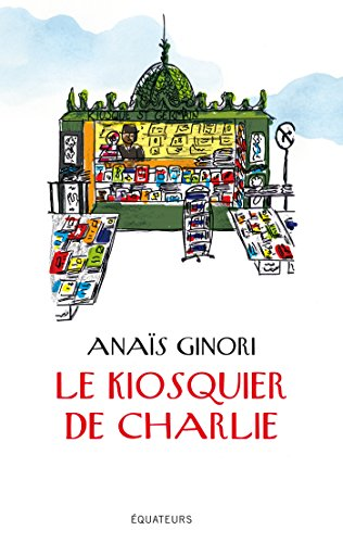 Le kiosquier de Charlie par Anais Ginori
