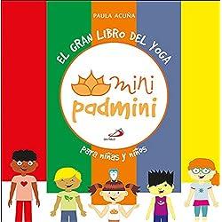 El gran libro del yoga: para niños y niñas (Mini Padmini)