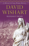 Illegally Dead (A Marcus Corvinus mystery Book 12)