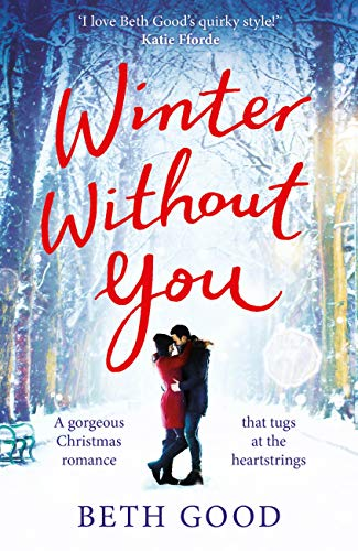 Winter Without You: The heartwarming and emotional read for Christmas 2018 (English Edition) -