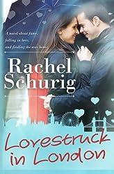 Lovestruck in London by Rachel Colleen Schurig (2013-05-19)