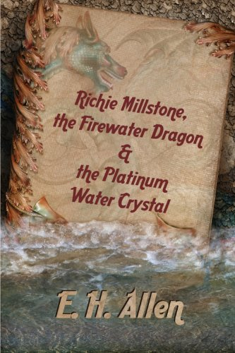 Richie Millstone, the Firewater Dragon & the Platinum Water Crystal (English Edition) Platinum Crystal