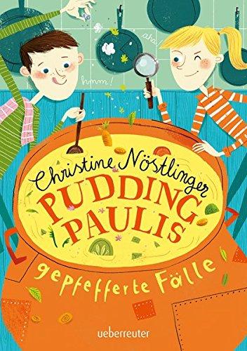 Pudding-Paulis gepfefferte Fälle: Mit 24 Rezepten von Elfriede Jirsa