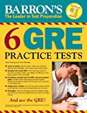 6 GRE Practice Tests (Barron's 6 GRE Practice Tests)
