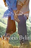 Front cover for the book Until I Found You by Victoria Bylin