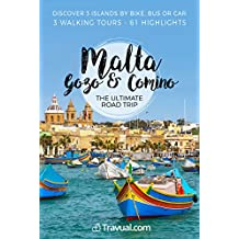 Malta, Gozo & Comino Ultimate Road Trip: A complete self-driving itinerary by bike, bus or car Malta, Gozo & Comino and travel guide + Walking tour Valletta and Three Cities (Travual)