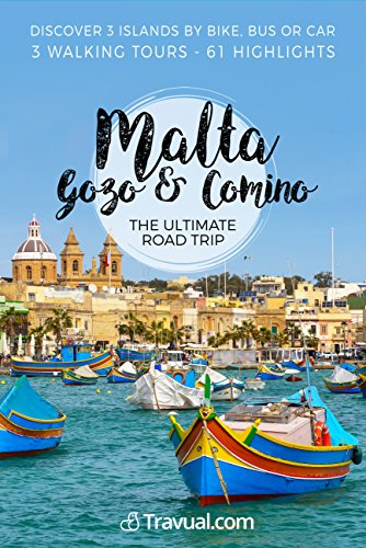 Malta, Gozo & Comino Ultimate Road Trip: A complete self-driving itinerary by bike, bus or car Malta, Gozo & Comino and travel guide + Walking tour Valletta ... and Three Cities (Travual) (English Edition) (Tour-bus Zu)