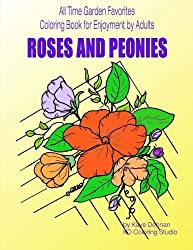 Roses and Peonies: All time garden favorites: Coloring Book for Enjoyment by Adults (Coloring Books) by Kaye Dennan (2015-11-28)