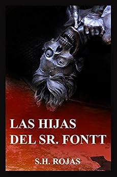 Las Hijas del Sr. Fontt de [Rojas, S. H.]