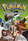 Pokémon. La grande avventura: 7-9 [Tre volumi indivisibili]