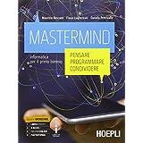Mastermind. Pensare, programmare, condividere. Informatica. Con e-book. Con espansione online. Per le Scuole superiori