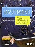 Mastermind. Pensare, programmare, condividere. Informatica. Per le Scuole superiori. Con e-book. Con espansione online