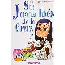Sor Juana Ines de la Cruz (Biografias para ninos)