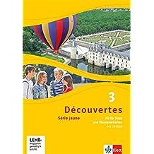 Découvertes / Série jaune (ab Klasse 6): Découvertes / Fit für Tests und Klassenarbeiten mit CD-ROM und Lösungen: Série jaune (ab Klasse 6)