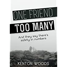 One Friend Too Many: And they say there's safety in numbers (English Edition)