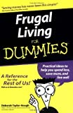 Frugal Living for Dummies by Deborah Taylor-Hough (2003-02-07)