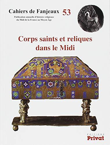 Corps saints et reliques dans le Midi par Collectif