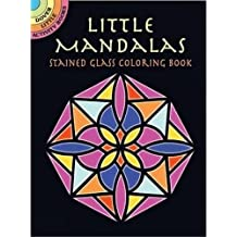 Little Mandalas Stained Glass Coloring Book (Dover Stained Glass Coloring Book) by A. G. Smith (2006-07-07)