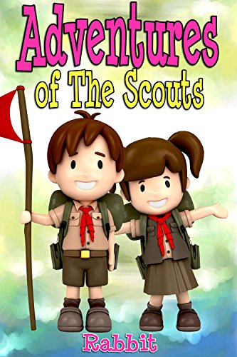 Books for Kids:Adventures of Scouts Benjamin and Tracy: (Bedtime Stories For Kids Ages 3-10): Kids Books Bedtime Stories Children's Books Kids Adventure ... (Kids Adventure Series - Books for Kids) by [Rabbit, Aunty]