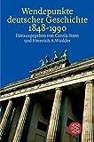 Wendepunkte deutscher Geschichte 1848 - 1990 -