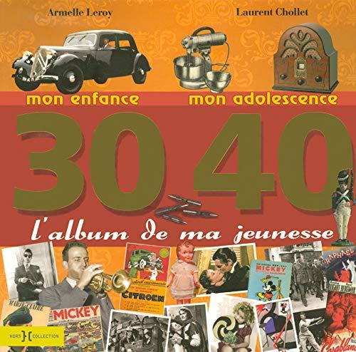 L'album de ma jeunesse 30-40 par Laurent CHOLLET, Armelle LEROY
