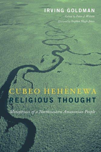 Cubeo Hehenewa Religious Thought: Metaphysics of a Northwestern Amazonian People por Irving Goldman