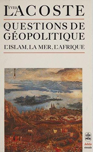 Questions De Geopolitique L Islam La Mer L Afrique Livre