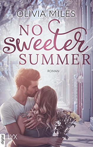 No sweeter Summer (Sweeter in the City 1) von [Miles, Olivia]