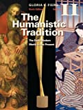 The Humanistic Tradition: The Early Modern World to the Present: 2